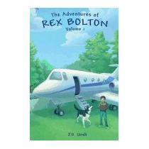 Adventures Of Rex Bolton Volume 1, J D Urish