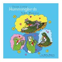 Three Little Hummingbirds Text Momma, La Netta Roberts