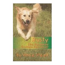 Rusty, The Runaway Golden Retriever, Vince Stead