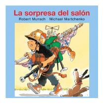 Sorpresa Del Salon = Show-and-tell, Robert N Munsch