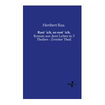Rast Ich, So Rost Ich., Heribert Rau