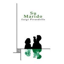 Su Marido, Luigi Pirandello