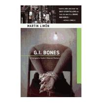 G.i. Bones: A Sergeants Sueno & Bascom Mystery, Martin Limon