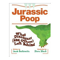 Jurassic Poop: What Dinosaurs (and Others), Jacob Berkowitz