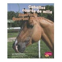 Libro Caballos Cuarto De Milla/american Quarter, Kim Obrien
