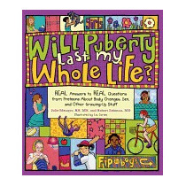 Will Puberty Last My Whole Life?: Real, Julie Metzger