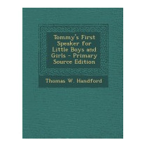 Tommys First Speaker For Little Boys And, Thomas W Handford