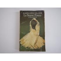 La Suave Patria Y Otros Poemas. Ramon López Velarde. Lect.