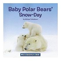 Baby Polar Bears Snow-day, Michael Teitelbaum