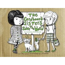 Cardboard Sisters Save The World: An Activity, L A Ocampo