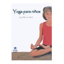 Yoga Para Ninos = Yoga For Kids, Jorge Maestre Marti