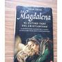 La Magdalena-el Último Tabú Del Cristianismo-aut-juan Arias.