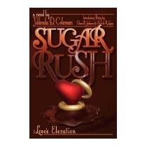 Sugar Rush: Loves Elevation, Yolonda D Coleman