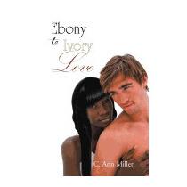 Ebony To Ivory Love, C Ann Miller