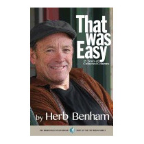 That Was Easy: 15 Years Of Collected Columns, Herb Benham