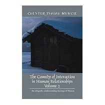 Comedy Of Interaction In Human, Chester Isaiah Muncie