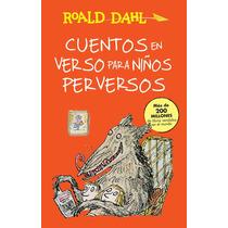 Cuentos En Verso Para Niños Perversos - Roald Dahl + Regalo