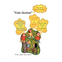Kids Quotes, Vicki Jean-lange Duchaine