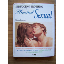 Seducción,erotismo Y Plenitud Sexual-ilust-aut-n.lacroix-rm4