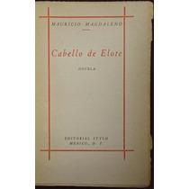 Cabello De Elote - Mauricio Magdaleno - 1ª Ed., 1949