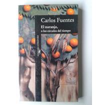 Libro El Naranjo O Los Circulos De Tiempo Carlos Fuentes Op4