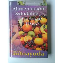 Libro Alimentacion Saludable Y Ejercicio Físico Op4