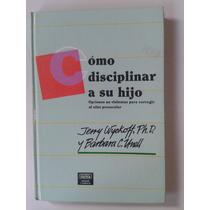 Libro Como Disciplinar A Su Hijo Jerry Wickoff Op4