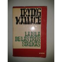 Libro La Isla De Las Tres Sirenas Irving Wallace Op4