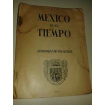 México En El Tiempo (fisionomia De Una Ciudad/1945 Excelsior
