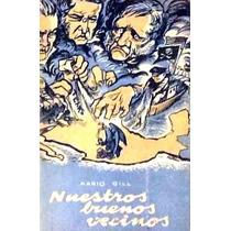 Nuestros Buenos Vecinos. Ed. 1972 Mario Gill