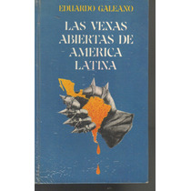 Las Venas Abiertas De America Latina Eduardo Galeano (pm0)