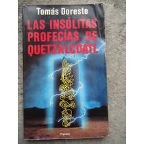 Tomas Doreste Las Insolitas Profecias De Quetzalcoatl