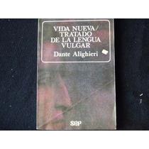 Dante Alighieri, Vida Nueva. Tratado De La Lengua Vulgar,