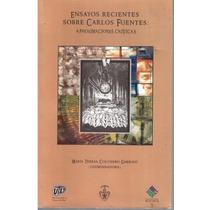 Ensayos Recientes Sobre Carlos Fuentes