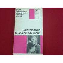 Witold Gombrowicz, Lo Humano En Busca De Lo Humano