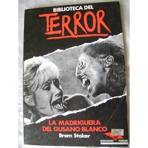Biblioteca Del Terror La Madriguera Del Gusano Blanco $189