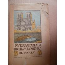 Juan Jose Tablada Los Dias Y Las Noches En Paris 1a Ed 1918