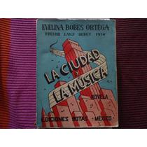 Evelina Bobes Ortega, La Ciudad Y La Música, Ediciones Botas