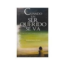 Libro Cuando Un Ser Querido Se Va -206
