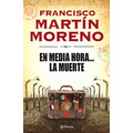 En Media Hora La Muerte ~ Francisco Martín Moreno ~ Maa