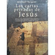 Las Cartas Privadas De Jesus :michael Baigent