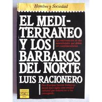 El Mediterraneo Y Los Barbaros Del Norte. Luis Racionero