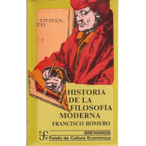 Historia De La Filosofía Moderna. Francisco Romero