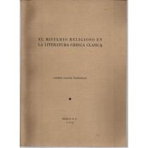 El Misterio Religioso En La Literatura Griega Clásica