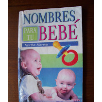 Nombres Para Tu Bebé-aut-martha Moreno-edi-emu-vbf
