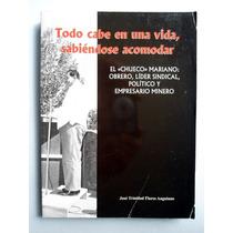 El Chueco Mariano. Minero Chihuahuense. José Trinidad Flores