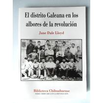 El Dto. Galeana ( Chih.) En La Revolución. Jane Dale Lloyd