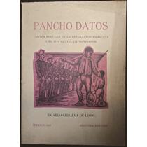 Pancho Datos. Cantor De La Revolución... R. Grijalva De León