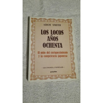 Libro Los Locos Años Ochenta, Adam Smith.
