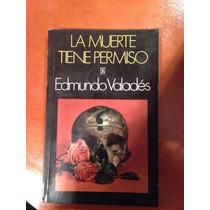 La Muerte Tiene Permiso / Edmundo Valades